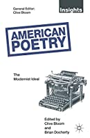 American Poetry: The Modernist Ideal (Insights)