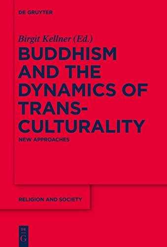 Buddhism and the Dynamics of Transculturality: New Approaches (Religion and Society)
