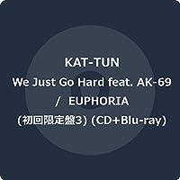 We Just Go Hard feat. AK-69 / EUPHORIA (初回限定盤3) (CD+Blu-ray)