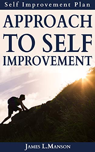 Approach To Self Improvement: Self Improvement Plan (English Edition)