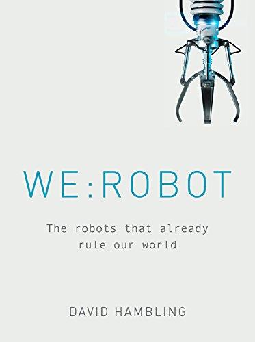 [画像:WE: ROBOT: The robots that already rule our world]