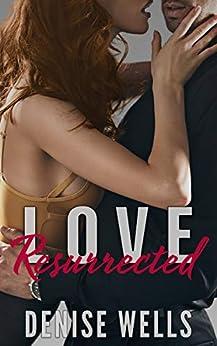 Love Resurrected (Love in San Soloman Book 5) by [Wells, Denise]