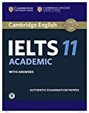 Cambridge IELTS 11 Academic Student's Book with Answers with Audio: Authentic Examination Papers (IELTS Practice Tests)