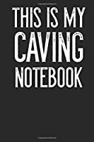 This Is My Caving Notebook