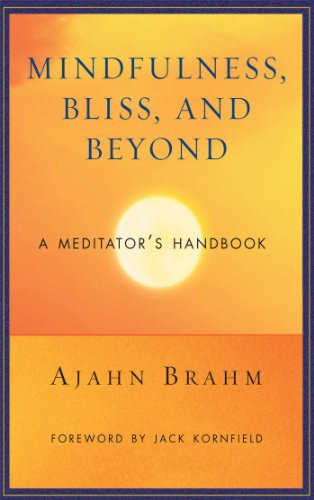 Mindfulness bliss and beyond a meditators handbook ebook mindfulness bliss and beyond a meditators handbook by brahm fandeluxe Choice Image
