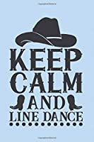 Keep calm and line dance: Pastel blue notebook journal to write in with cute line dancing quote. Fab gift for line or western dancers.