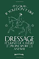 My Funny Dressage Notebook: Elegant Notebook, Diary or Journal Gift for Horse Lovers, Equestrians, Horseback and Dressage Riders with 120 Dot Grid Pages, 6 x 9 Inches, Cream Paper, Glossy Finished Soft Cover