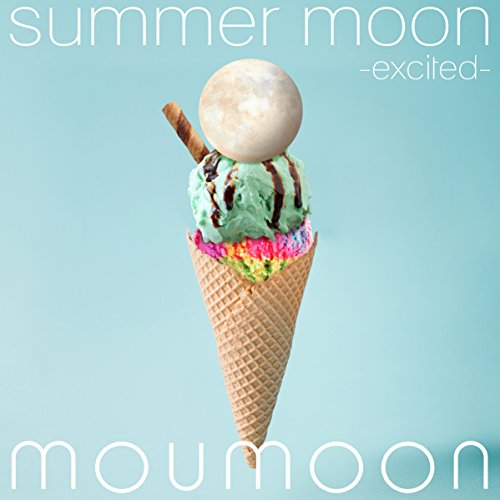 moumoon – summer moon -excited- [FLAC + MP3 320 / WEB] [2018.07.28]