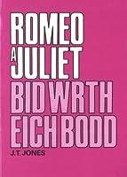 Romeo a Juliet/Bid wrth eich Bodd