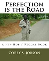 Perfection is the Road: A Hip-Hop/Reggae Book [並行輸入品]