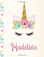 Madeline: Personalized Unicorn Primary Story Journal For Girls With Pink Name | Half Ruled Dotted Midline and Blank Picture Space | Kindergarten to Early Childhood | Grades K-2 Composition School Exercise Book