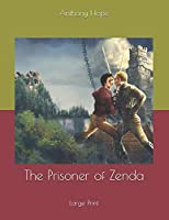 The Prisoner of Zenda: Large Print
