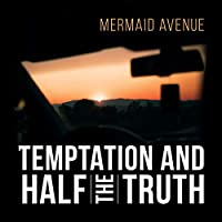 Temptation And Half The Truth