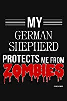 My German Shepherd Protects Me From Zombies 2020 Calender: German Shepherd 2020 Calender