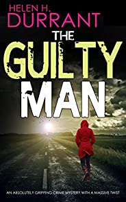 THE GUILTY MAN an absolutely gripping crime mystery with a massive twist (Detectives Lennox & Wilde Thrill