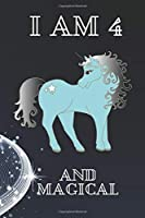 I am 4 and Magical:Happy Magical  Birthday Notebook & Sketchbook Journal for 4 Year old Girls and Boys,UNICORNS INSIDE: A fairy birthday journal / fairy birthday 120 Pages, 6x9 Unique B-day Diary, blank ... Gift Birthday gift