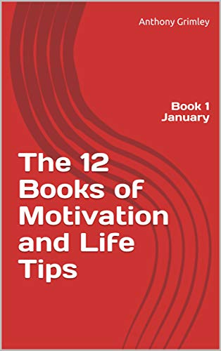 The 12 Books of Motivation and Life Tips: Book 1 January (English Edition)