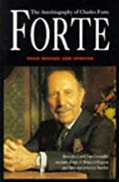 Forte: The Autobiography of Charles Forte