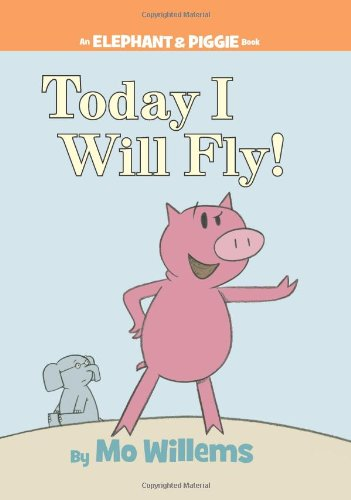 Today I Will Fly! (An Elephant and Piggie Book)の詳細を見る