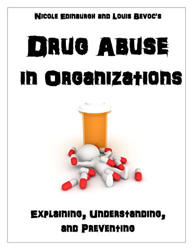 Drug Abuse in Organizations: Explaining, Understanding, and Preventing (English Edition)