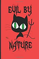 Evil By Nature Funny Cat Notebook: Funny Evil Cat fan Gift Journal, Black Cat With Pitchfork, Halloween Notebook