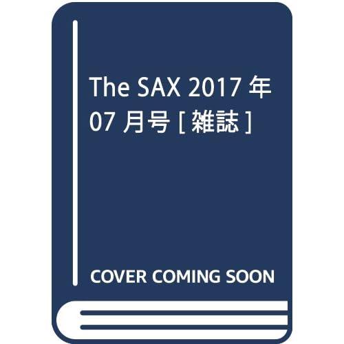 The SAX 2017年 07 月号 [雑誌]