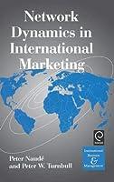 Network Dynamics in International Marketing (International Business and Management) (International Business and Management Series)【洋書】 [並行輸入品]