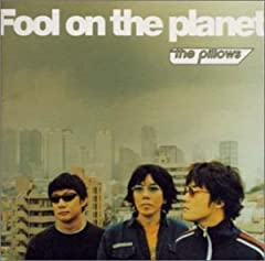 Fool on the planet♪the pillowsのCDジャケット