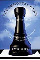 The Immortal Game: A History of Chess, or How 32 Carved Pieces on a Board Illuminated Our Understanding of War, Art, Science and the Human Brain ハードカバー