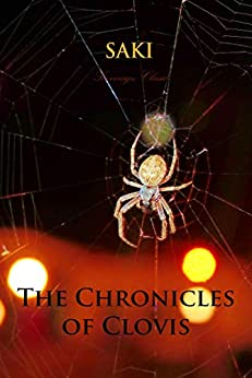 The Chronicles of Clovis (The Best of H. H. Munro) by [Saki]
