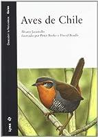 Aves de Chile : incluye la península Antártica, las islas Maldivas y Georgia del Sur