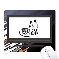 これまでに最高のお母さん猫引用自作デザイン ノンスリップラバーマウスパッドはコンピュータゲームのオフィス