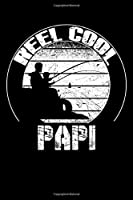 """Reel Cool PAPI: Blank Lined Fishing Notebook - 6""""x9"""" , 120 Page Lined Paperback journal"""