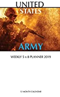 United States Army Weekly 5 X 8 Planner 2019: 12 Month Calendar