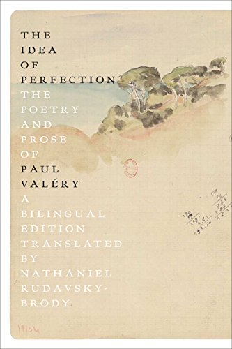 The Idea of Perfection: The Poetry and Prose of Paul Valéry; Bilingual Edition