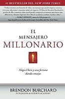 El Mensajero Millonario: Haga el bien y una fortuna dando consejos