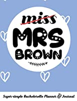 miss MRS BROWN Super-simple Bachelorette Planner & Journal: Compact Bachelorette Party Planning Journal with Bridal Shower Ideas Checklist