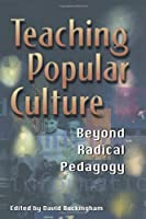 Teaching Popular Culture (Media, Education and Culture)