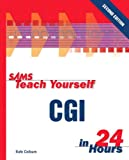 Sams Teach Yourself CGI in 24 Hours (2nd Edition) (Sams Teach Yourself in 24 Hours)