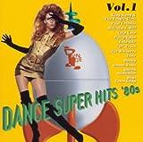 DANCE スーパー・ヒッツ '80s Vol.1