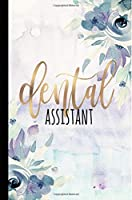 Dental Assistant: Dental Assistant Gifts, Dental Assistant Notebook Journal Diary, Gifts For Women, Dental Gifts 6x9 College Ruled Notebook
