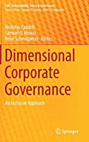 Dimensional Corporate Governance: An Inclusive Approach (CSR, Sustainability, Ethics & Governance)
