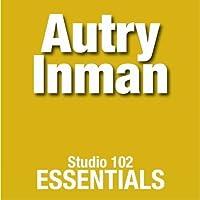 Autry Inman: Studio 102 Essentials by Autry Inman