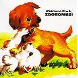 Welcome Back Zoobombs