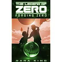 Forging Zero (The Legend of ZERO, Book 1)