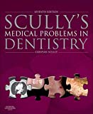 Cover of Scully's Medical Problems in Dentistry