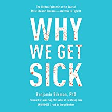 Why We Get Sick: The Hidden Epidemic at the Root of Most Chronic Disease - and How to Fight It