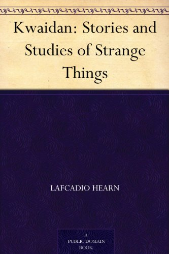 Kwaidan: Stories and Studies of Strange Things (English Edition)