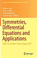 Symmetries, Differential Equations and Applications: SDEA-III, İstanbul, Turkey, August 2017 (Springer Proceedings in Mathematics & Statistics)