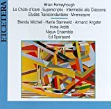 Brian Ferneyhough: La Ch?te d'Icare; Superscriptio; Intermedio alla Ciaccona' etc. (Etudes Trancendantales; Mnemosyne)